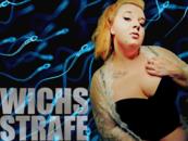 ZOLL DEINE WICHS-STRAFE!